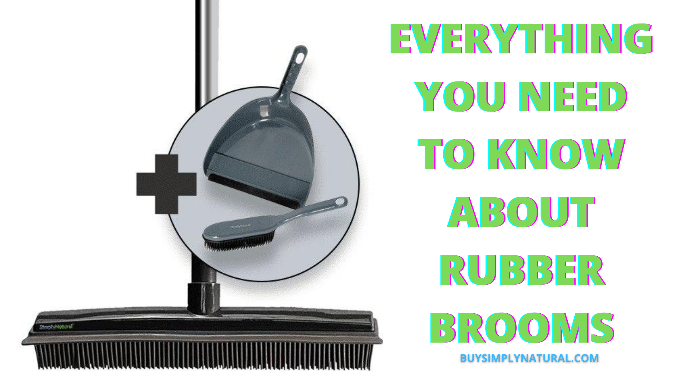 EVERYTHING YOU NEED TO KNOW ABOUT RUBBER BROOMS